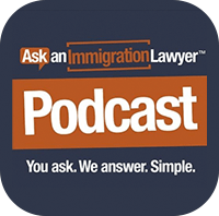 Ask in Immigration Lawyer Podcast